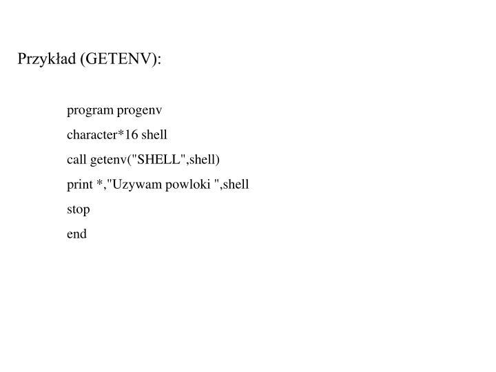 Przykład (GETENV):