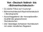 von deutsch f d ral bis b hnenhochdeutsch