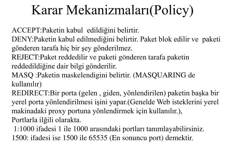 Karar Mekanizmaları(Policy)