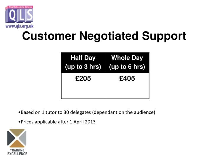 Customer Negotiated Support