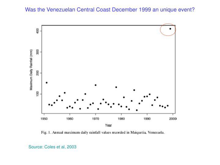 Was the Venezuelan Central Coast December 1999 an unique event?