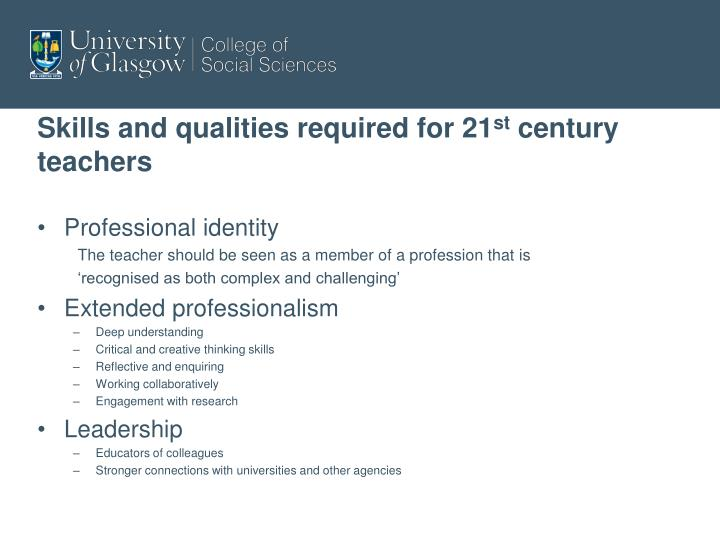 Skills and qualities required for 21 st century teachers
