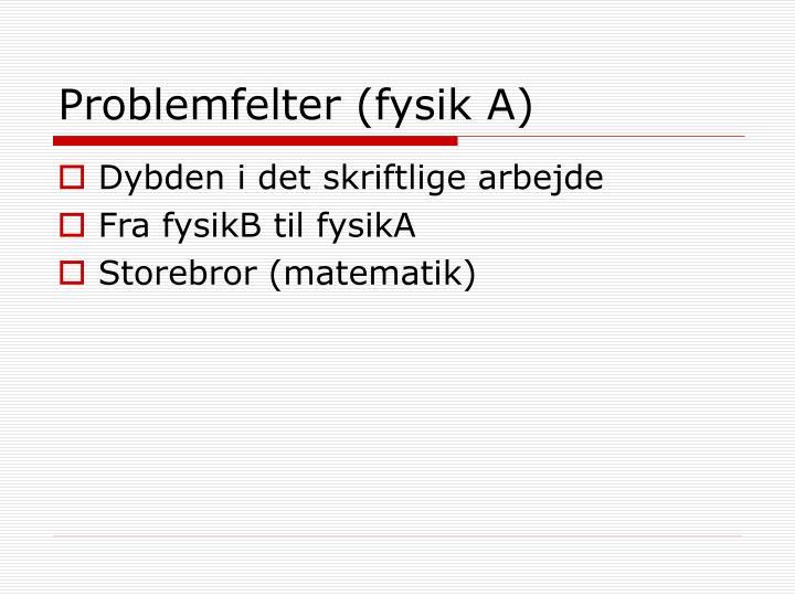 Problemfelter (fysik A)
