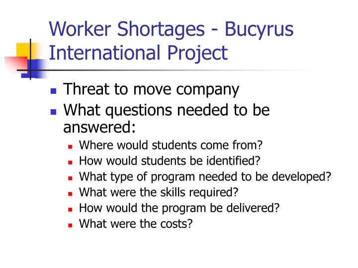 Worker Shortages - Bucyrus International Project