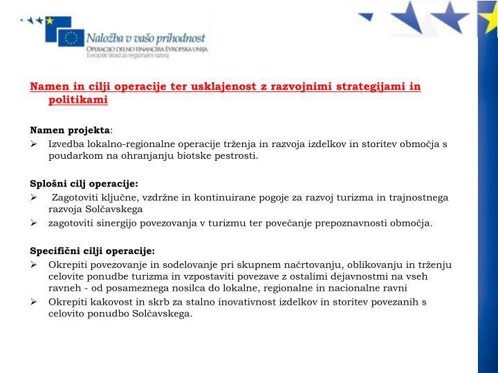 Namen in cilji operacije ter usklajenost z razvojnimi strategijami in politikami