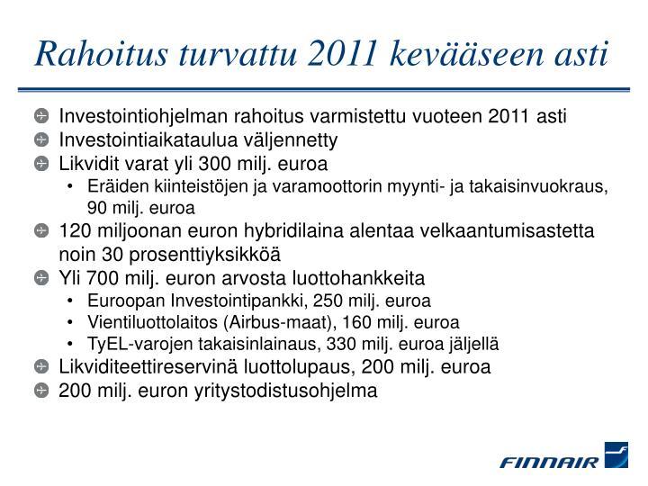 Rahoitus turvattu 2011 kevääseen asti