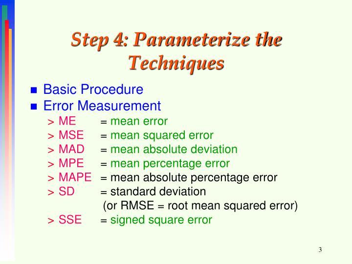 Step 4 parameterize the techniques