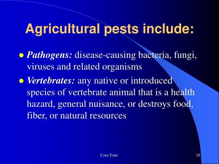 Agricultural pests include: