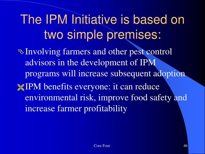 The IPM Initiative is based on two simple premises: