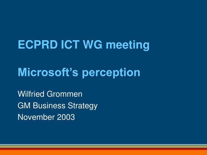 Ecprd ict wg meeting microsoft s perception
