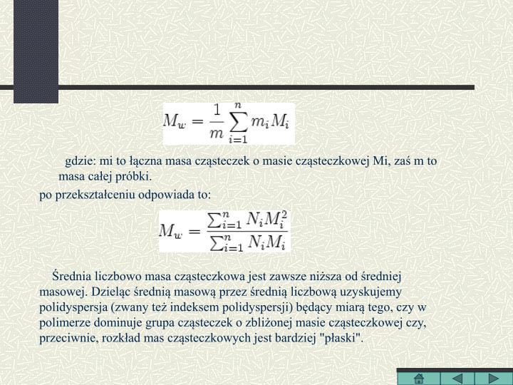 gdzie: mi to łączna masa cząsteczek o masie cząsteczkowej Mi, zaś m to masa całej próbki.