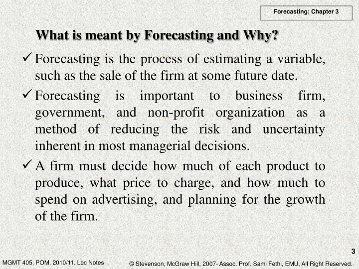 What is meant by Forecasting and Why?