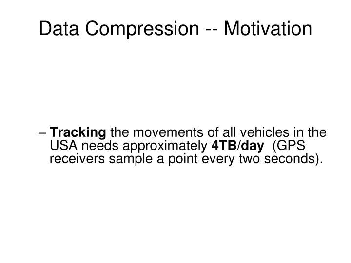 Data Compression -- Motivation