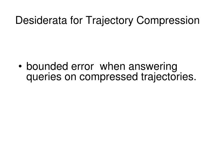 Desiderata for Trajectory Compression