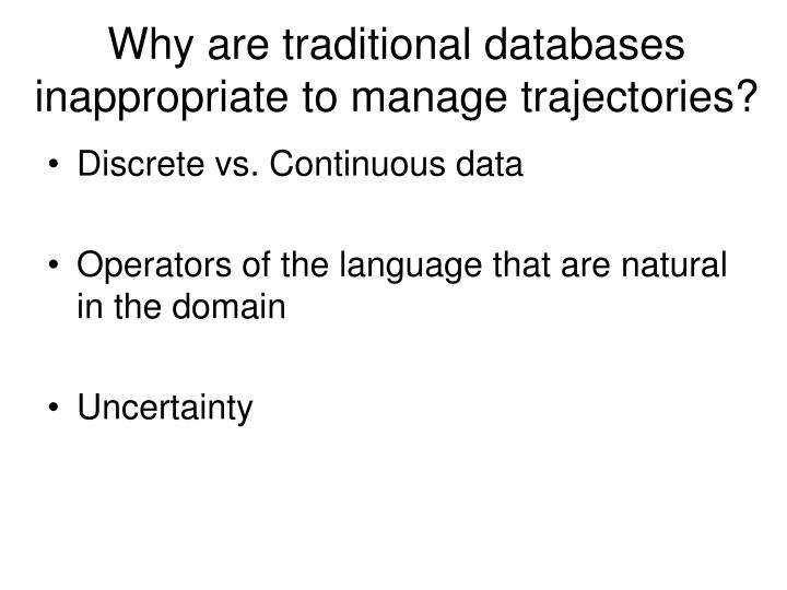 Why are traditional databases inappropriate to manage trajectories?