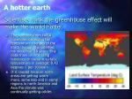 scientists think the greenhouse effect will make the world hotter
