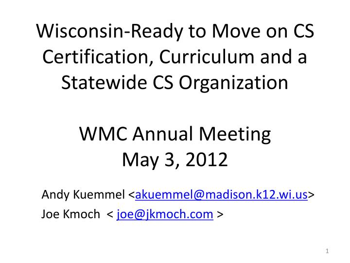 Wisconsin-Ready to Move on CS Certification, Curriculum and a Statewide CS Organization