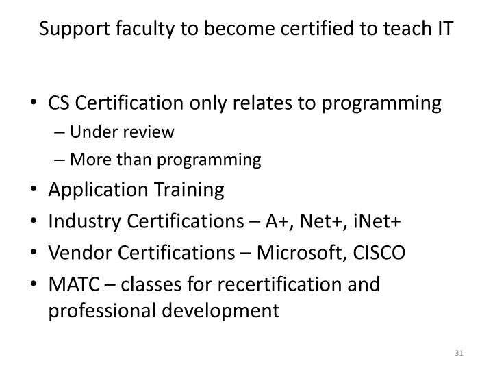 Support faculty to become certified to teach IT