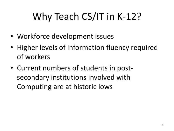 Why Teach CS/IT in K-12?
