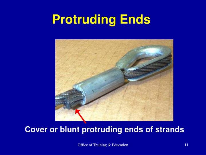 Protruding Ends