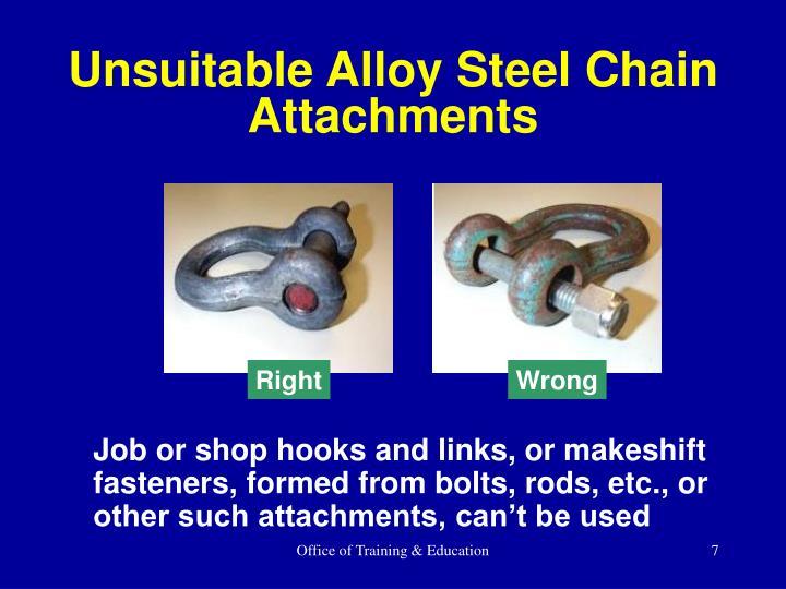 Unsuitable Alloy Steel Chain Attachments