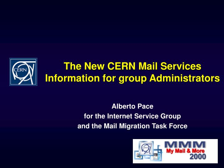 the new cern mail services information for group administrators n.