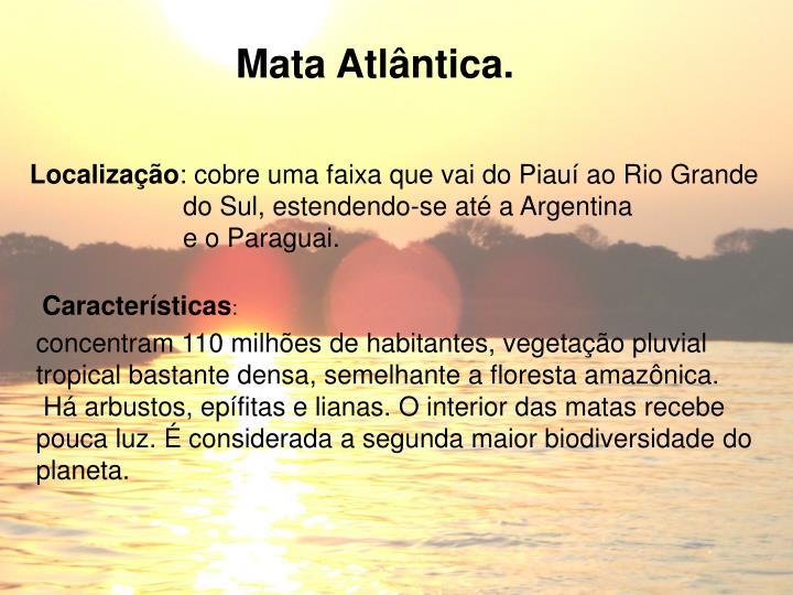 Mata Atlântica.