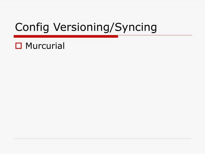 Config Versioning/Syncing