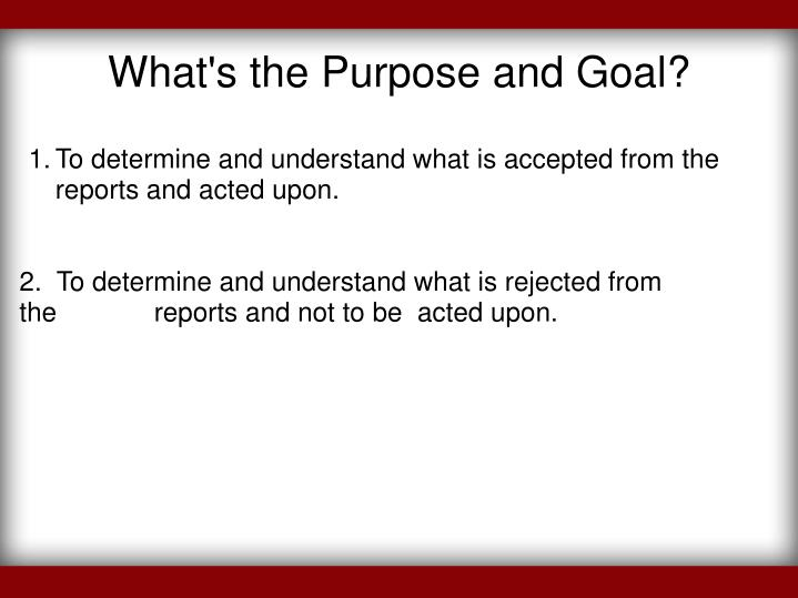What's the Purpose and Goal?