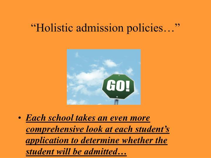 """Holistic admission policies…"""