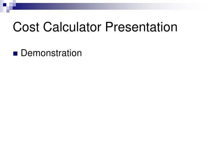 Cost Calculator Presentation