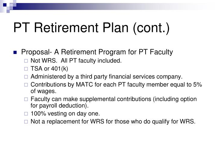 PT Retirement Plan (cont.)