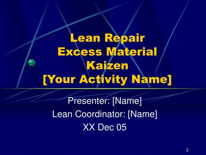 Lean repair excess material kaizen your activity name