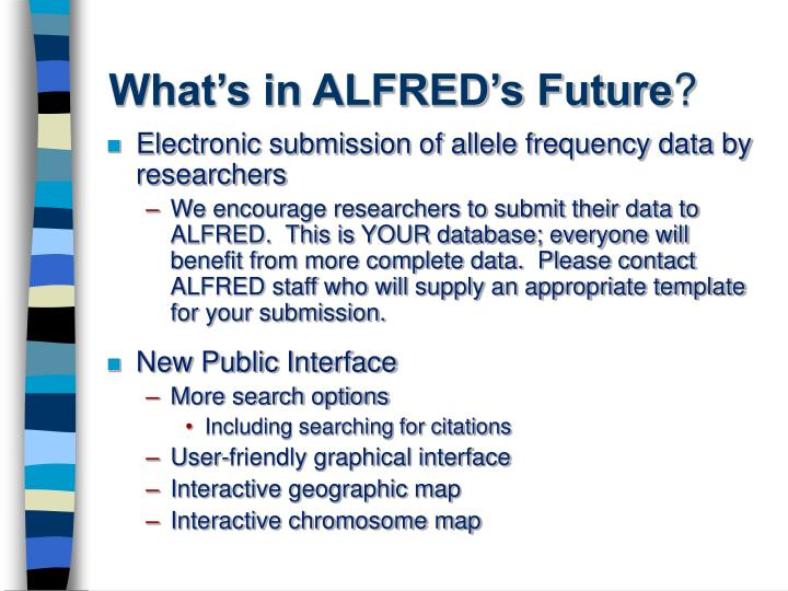 What's in ALFRED's Future