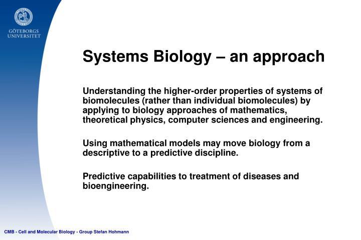 Systems biology an approach