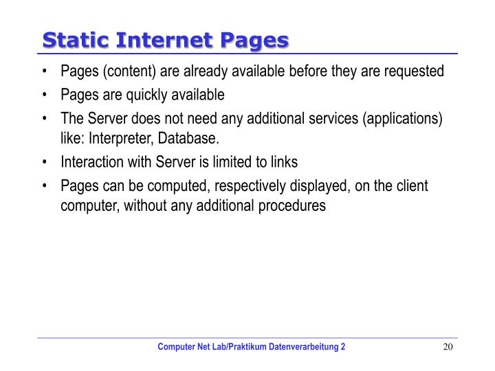 Pages (content) are already available before they are requested