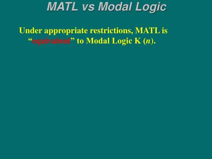 MATL vs Modal Logic