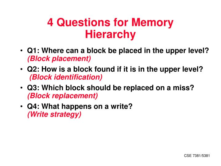 4 Questions for Memory Hierarchy