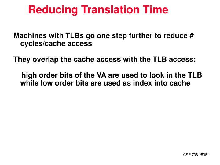 Reducing Translation Time