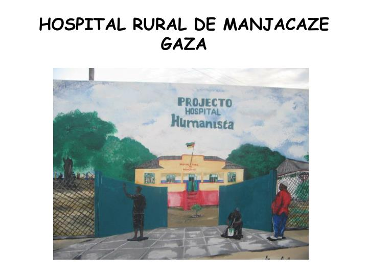HOSPITAL RURAL DE MANJACAZE GAZA