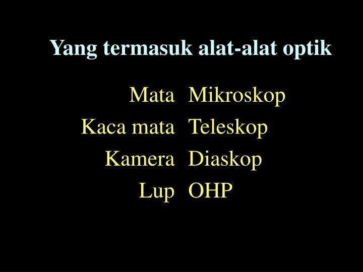 Yang termasuk alat alat optik