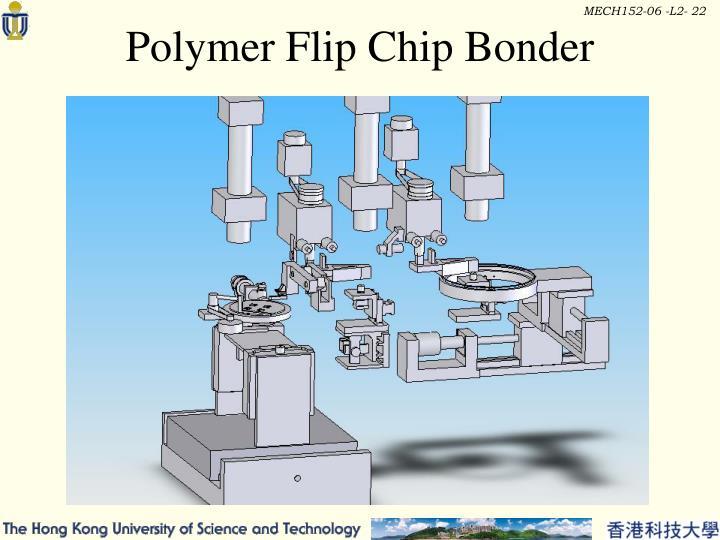 Polymer Flip Chip Bonder