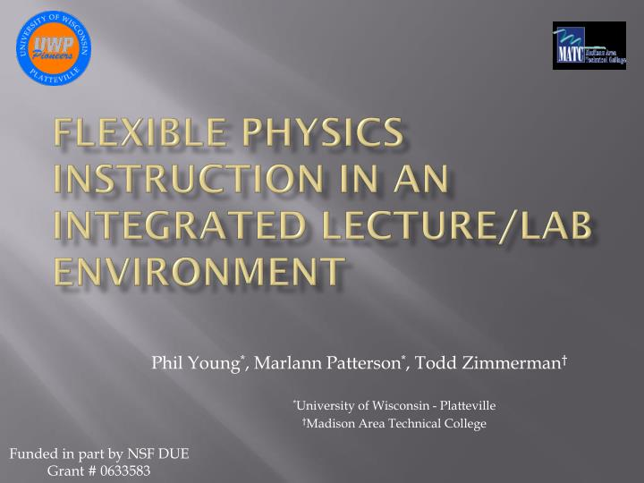 flexible physics instruction in an integrated lecture lab environment n.