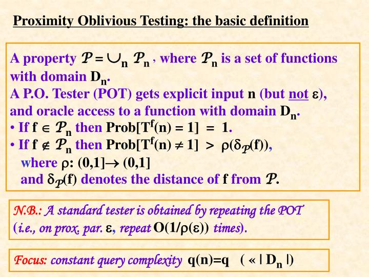 Proximity Oblivious Testing: the basic definition