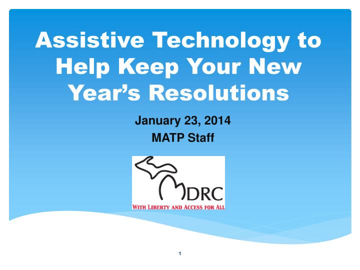 Assistive technology to help keep your new year s resolutions