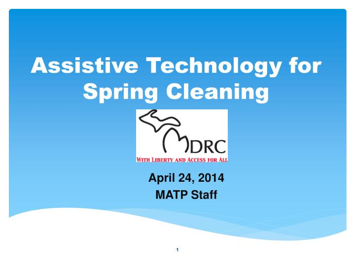Assistive technology for spring cleaning