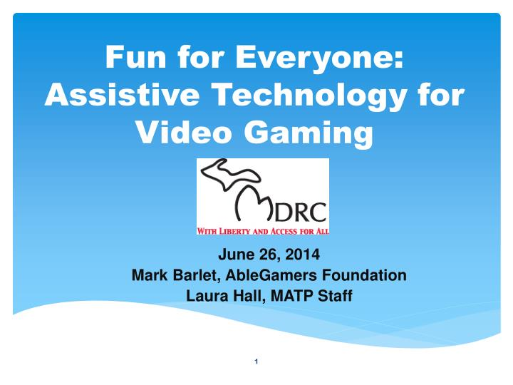 fun for everyone assistive technology for video gaming n.