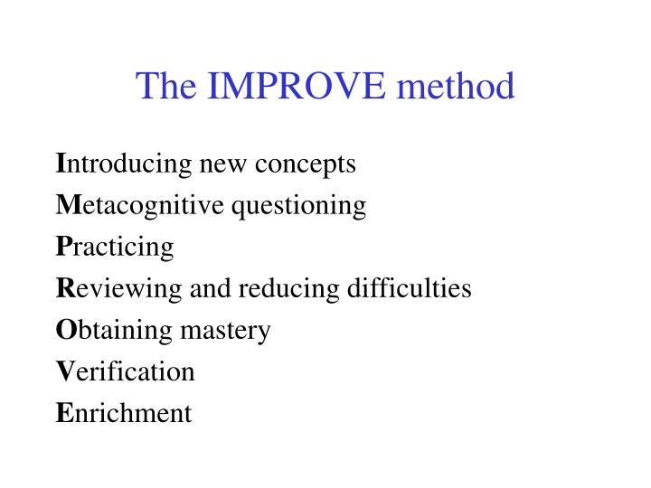 The IMPROVE method