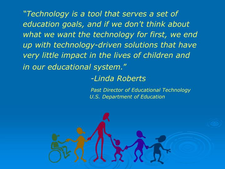 """""""Technology is a tool that serves a set of"""