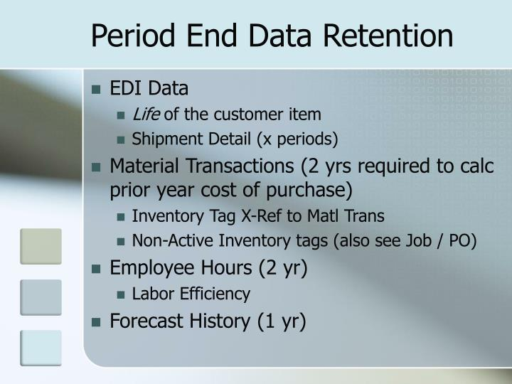 Period End Data Retention